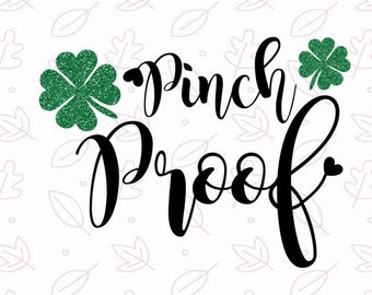 Pinch Proof SVG, Saint Patricks Day SVG - St Patricks Day svg, Clover SVG, Irish svg, Cut File, Silhouette, Vector, Clip Art, Quote Overlay