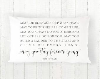 Bob Dylan Quote Pillow, May you stay forever young, Song Lyrics Art, Throw Pillow, Lyrics Pillow, Lyrics Cushion, Neutral Nursery Art