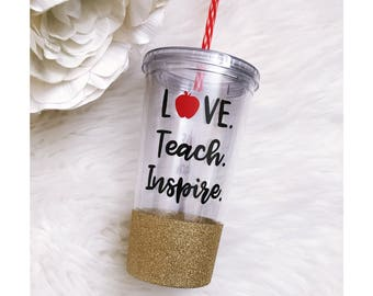 Live Teach Inspire Glitter Acrylic Tumbler // Teacher Appreciation // Plastic Tumbler // Teacher Gift //Glitter Cup //  End of the Year Gift