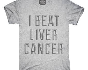 I Beat Liver Cancer T-Shirt, Hoodie, Tank Top, Gifts