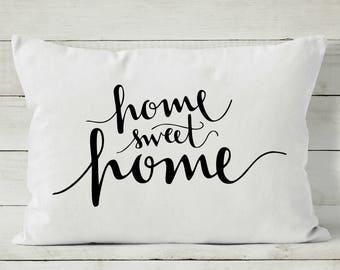Home Sweet Home Pillow - Decorative Throw Pillow - Quote Pillow Cover - Home Pillow Cover