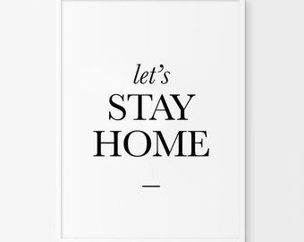 Lets Stay Home Quote Black White Decor Typography Print Neutral Wall Decor Minimalist Decor Black And White Prints Monochrome Decor, Home