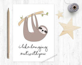 i like hanging out with you, sloth card, funny sloth card, best friend card, anniversary card, father's day card, mother's day card