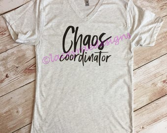 Chaos coordinator , vinyl shirt, crew neck or v neck triblend tee, color options, Ladies tee, Womens Tee, mom shirt