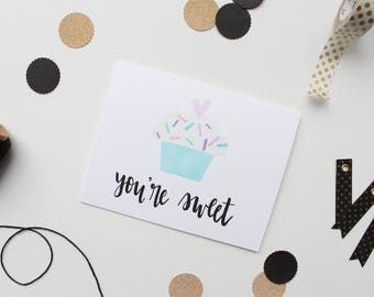 "Hand Lettered ""You're Sweet"" Greeting Card"