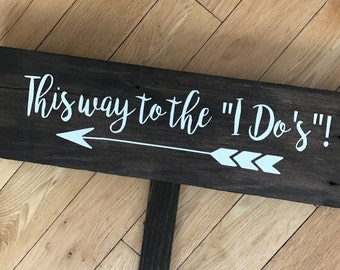 "Wedding Directional Sign ""This way to the ""I do's!"""