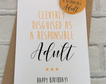 Handmade Personalised Birthday Card & Badge: Cleverly Disguised as a Responsible Adult (Funny Quirky Adult Humour)