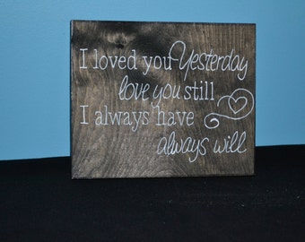 Loved you yesterday reclaimed wood sign/shelf sitter/ handmade wooden signs/ hand painted wood signs/ hand made wood signs