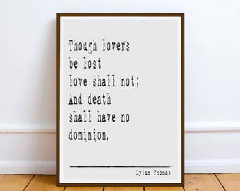 "Dylan Thomas quote - ""Though lovers be lost.."" inspiration poetry quote - Digital Download - art Poet Poetry"