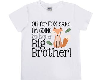 READY TO SHIP - Size 18m White Short Sleeve Oh For Fox Sake I'm Going to be a Big Brother - Big Brother Shirts