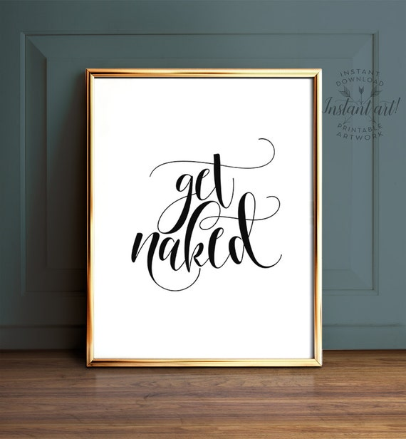 Get naked sign, PRINTABLE art, Bathroom prints, Get naked print, Bathroom rules, Funny wall art, Funny bathroom art, Bathroom printables