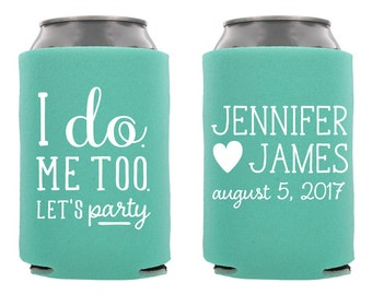 I Do Me Too Let's Party Wedding Can Cooler, Personalized Wedding Can Cooler, I Do Me Too Can Cooler, Custom Can Cooler, Wedding Favor