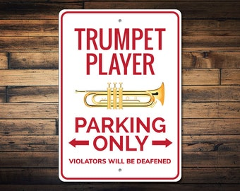 Trumpet Player Parking Sign, Trumpet Player Sign, Trumpet Player Gift, Trumpet Sign, Trumpet Decor, Trumpet Gift-Quality Aluminum ENS1002771