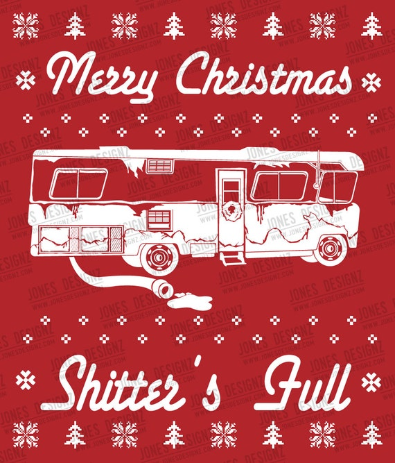 Merry Christmas Shitters Full Quote: SVG Shitter Full, Ugly Sweater, Clark Griswold, Cousin