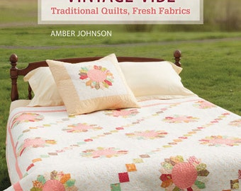 Vintage Vibe, traditional quilts fresh fabrics, by Amber Johnson, 9781604684117