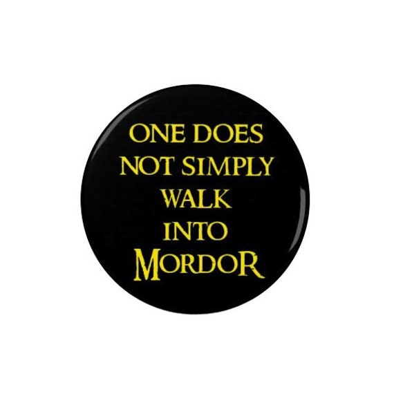 Lord of the Rings Badge One does not simply walk into