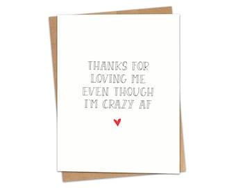 Thanks For Loving Me Even Though I'm Crazy AF Greeting Card SKU C157