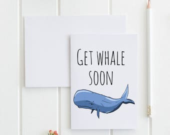 Get Whale Soon Greeting Card. Get well soon card, pun card. Whale pun. Buy 1 or a discounted set of 3/ set of 10. Funny.