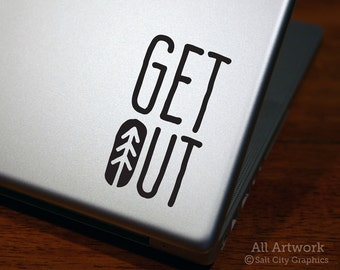 Get Out - Vinyl Decal - Get Outdoors - Get Outside - Go Outdoors, Vinyl Sticker, Laptop Sticker, Car Decal, Car Window Decal, Bumper Sticker