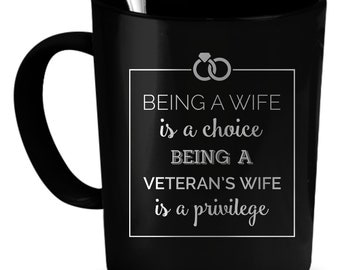 Veteran's wife Coffee Mug 11 oz. Perfect Gift for Your Dad, Mom, Boyfriend, Girlfriend, or Friend - Proudly Made in the USA!