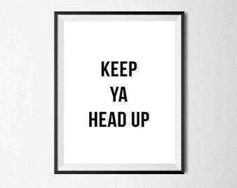 Tupac Lyrics, Hip Hop Wall Art Print, Keep Ya Head Up, Gallery Wall Art #133