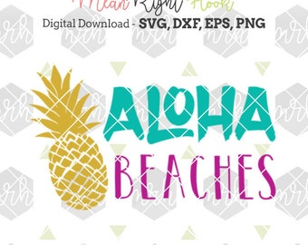 Aloha Beaches svg, Hawaii svg, pineapple svg, summer SVG design INSTANT DOWNLOAD vector files for cutting machines - svg, png, dxf, eps