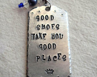 Good Shoes Take You Good Places Hand Stamped Dog Tag Silver Necklace |Girl|Boho|Horse|Gypsy Jewelry