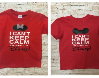 CUSTOM I Can't Keep Calm I'm Going to Disney Shirts Mickey or Minnie! Adult and Youth Sizes