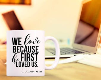 Bible verse mug etsy funny coffee mugs we love because he first loved us mug spiritual mug negle Images