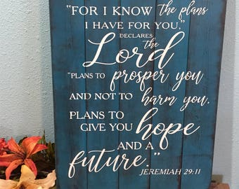 For I know the plans I have for you • Jeremiah 29 Wood Sign • Scripture wall art • Shabby  chic decor • graduation gift • Farmhouse • pallet