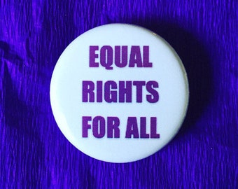 Equal rights for all / Equality button