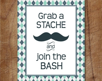 Grab A Stache And Join The Bash Printable Mustache Sign, Little Man Baby Shower Printable Sign. Mustache Baby Shower Party Decorations