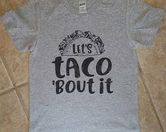 Graphic  tee, lets taco about it