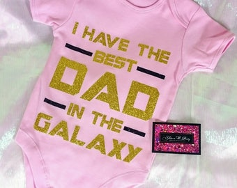 Glitter Baby Onesie - I Have The Best Dad In The Galaxy