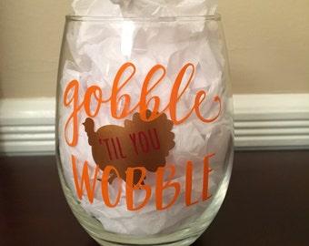 Gobble 'til you Wobble Stemless Wine Glass