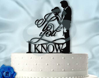 I love you I Know pt 2 Wedding Cake Topper