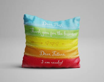 Dear Past Thank You For The Lessons Dear Future I Am Ready Watercolor Rainbow Motivational Quote Pillow Inspirational Quote Cushion Saying