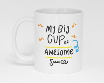 My Big Cup Of Awesome Sauce Mug (With Gift Box)