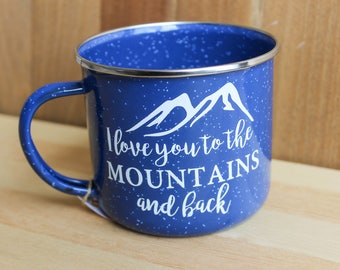 I Love you to the Mountains and Back Camping Mug
