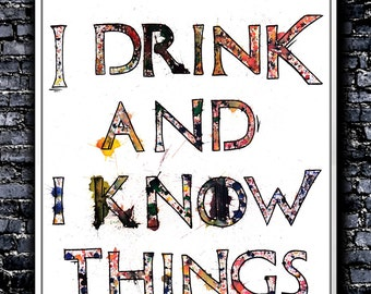 Splatters I Drink And I Know Things - A4 Signed Art Print (Inspired by Game of Thrones)