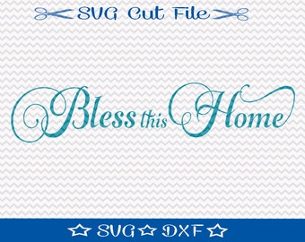 Bless This Home SVG File / SVG Cut File For Silhouette / Home Sweet Home SVG / New Home Svg / Housewarming Svg