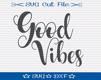 Good Vibes SVG Cut File / SVG File for Silhouette  / Motivational Svg / SVG Quotes / svg Sayings / svg file sayings