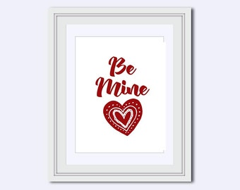 Be mine printable - Valentines Day print - heart print - printable quote - Engagement print - Printable Art - Wall Art Print - Instant