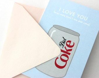 I Love You Even More Than ... Diet Coke Card