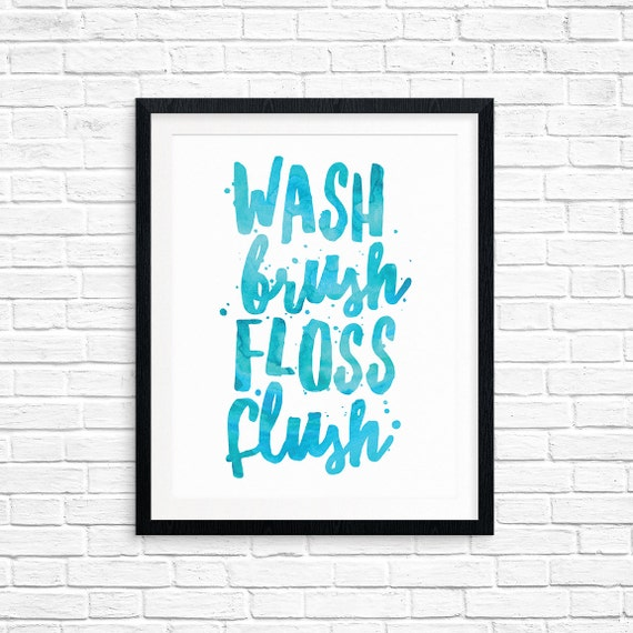 Printable Art, Bathroom Quote, Wash Brush Floss Flush, Inspirational Print, Typography Quote Art, Digital Download Print, Quote Printables