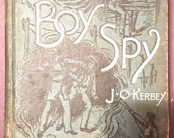 The Boy Spy J O Kerbey Antique Vintage Hardcover Book 1890