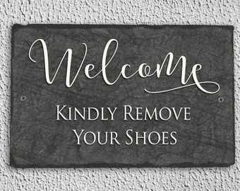 Kindly Remove Your Shoes Sign, Kindly Remove Your Shoes Plaque, Welcome Sign, Welcome Plaque, Remove Your Shoes Slate Plaque, Slate Sign