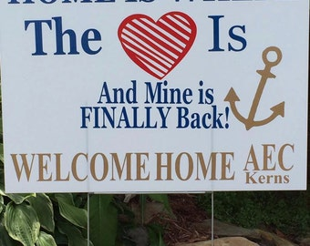 Welcome Home Military, Home Is Where The Heart Is and Mine Is Finally Back, Yard Sign, Personalized