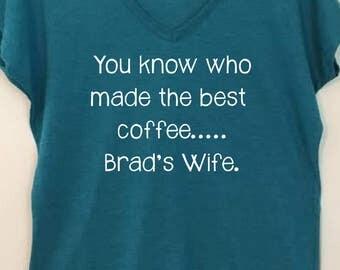 Brad's Wife Ladies Tee