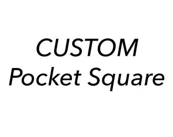 "Pocket Square ""Custom"""